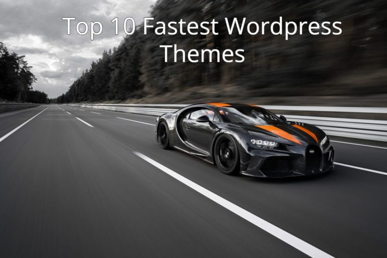 Top 10 Fastest Wordpress Themes