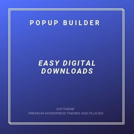 Popup-Builder-Easy-Digital-Downloads-Nulled-Download