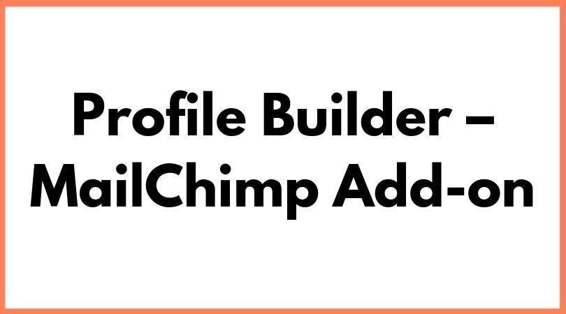 Profile-Builder-MailChimp-Add-on-Nulled-Download