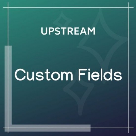 upstream-custom-fields-extension-nulled-Download